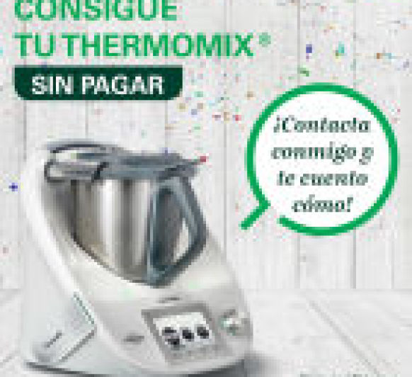 Consigue tu Thermomix® sin pagar, y quédate a trabajar con nosotros