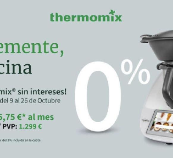 PROMOCIÓN 0% INTERES PARA EL Thermomix® TM6