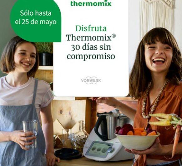 DISFRUTA 30 DÍAS DEL Thermomix® SIN PAGAR