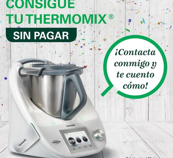 Consigue tu Thermomix® sin pagar!